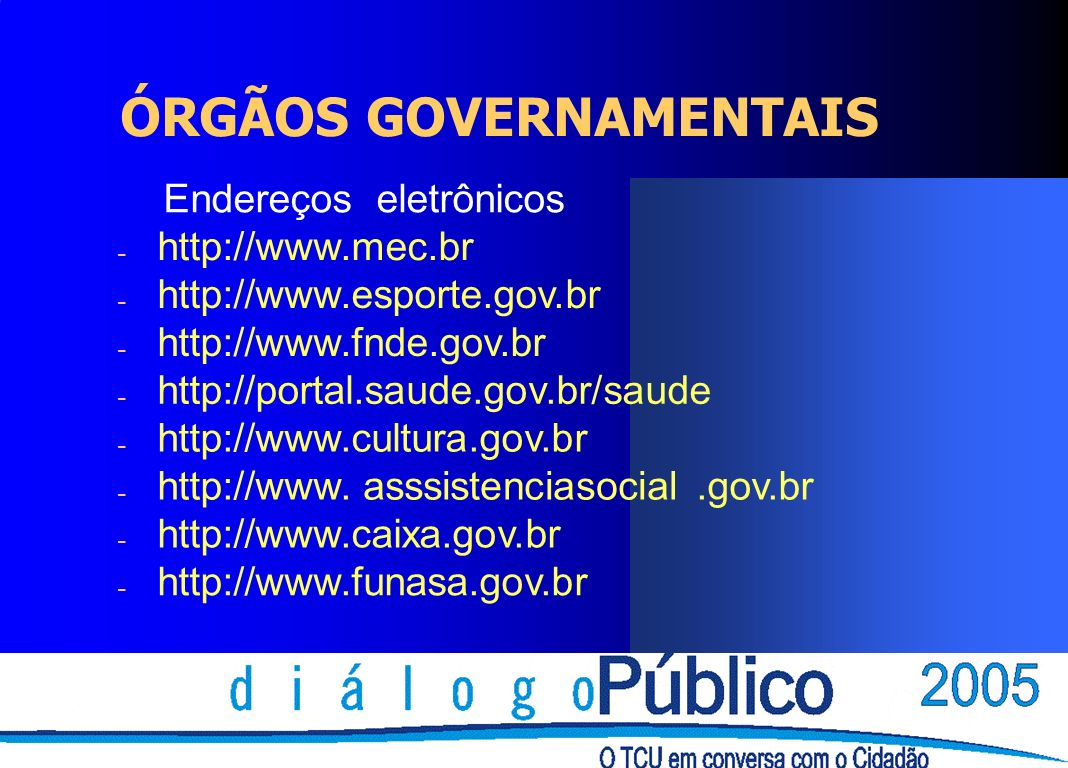 ÓRGÃOS GOVERNAMENTAIS