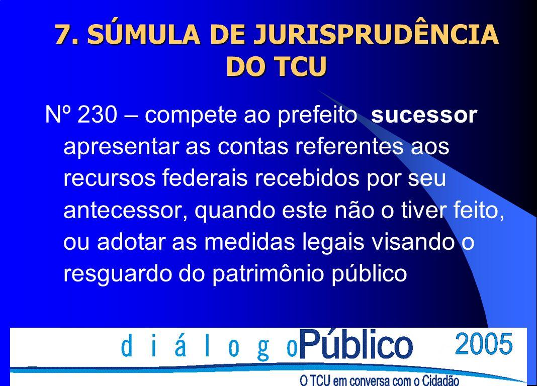 7. SÚMULA DE JURISPRUDÊNCIA DO TCU