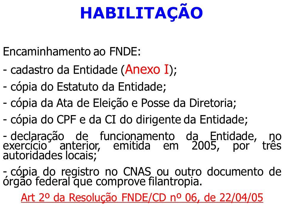 Art 2º da Resolução FNDE/CD nº 06, de 22/04/05