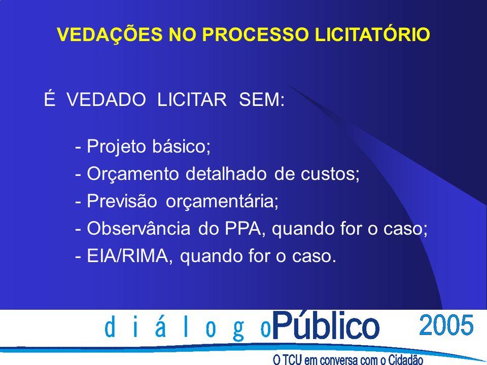 VEDAÇÕES NO PROCESSO LICITATÓRIO