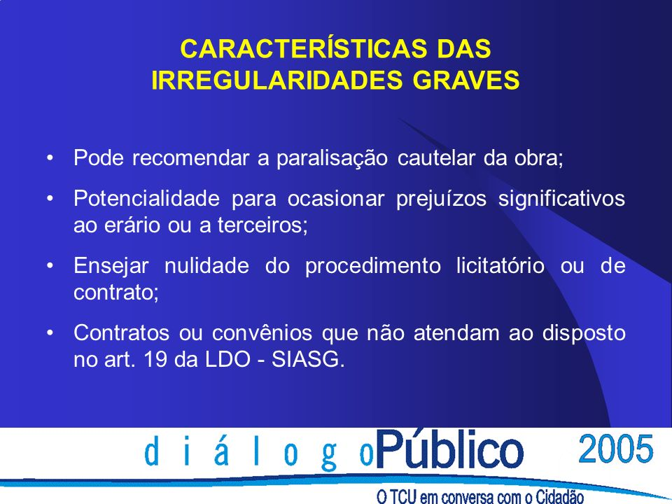 CARACTERÍSTICAS DAS IRREGULARIDADES GRAVES