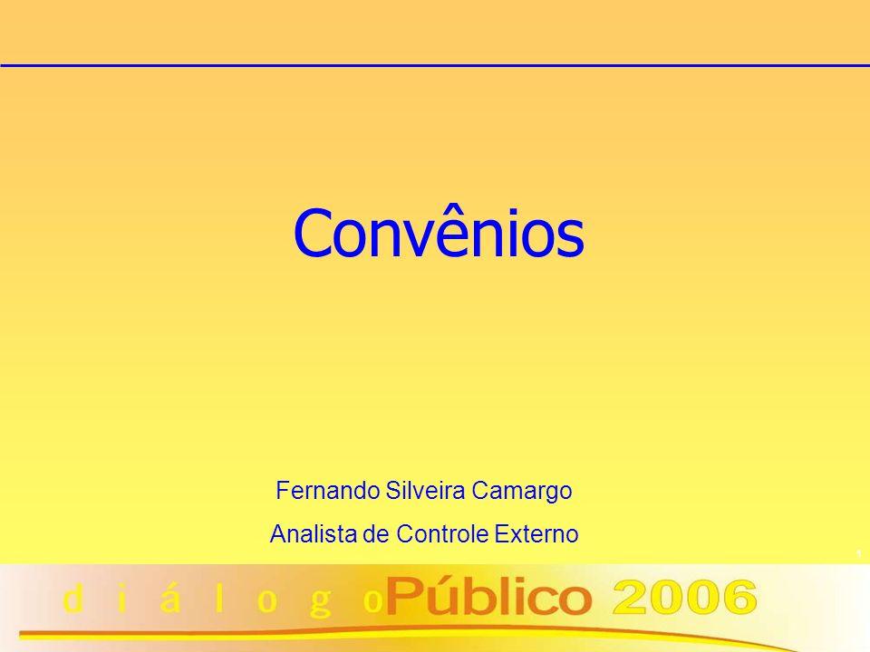 Convênios Fernando Silveira Camargo Analista de Controle Externo