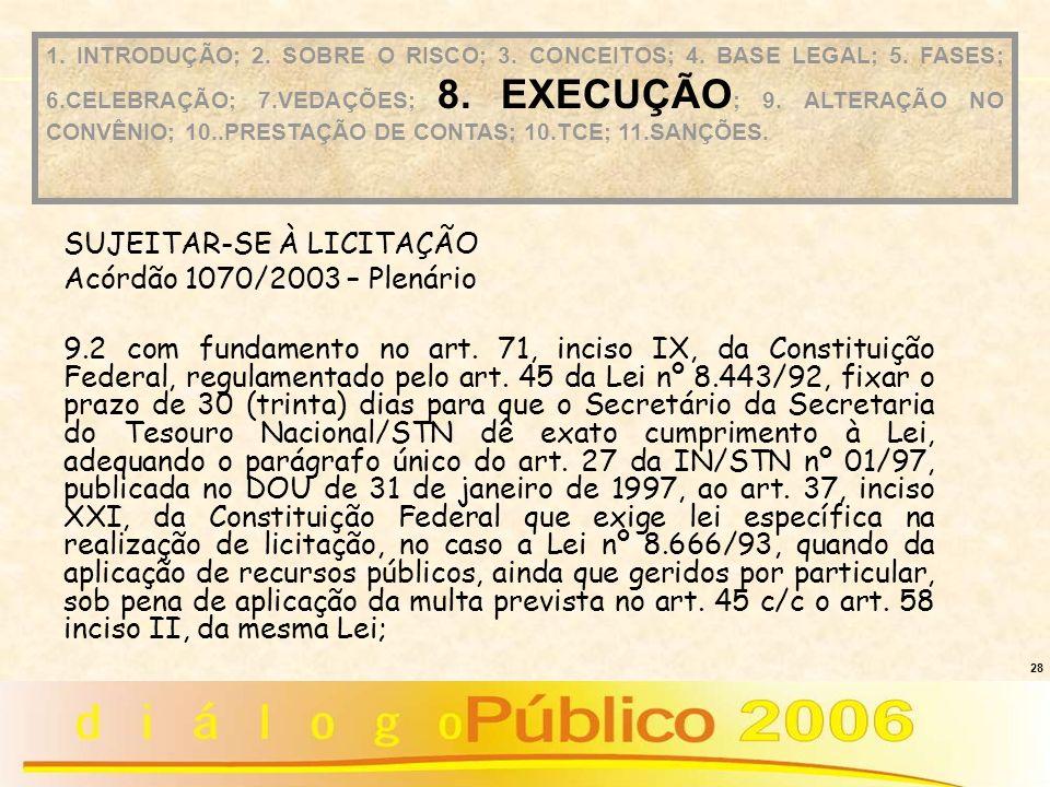 SUJEITAR-SE À LICITAÇÃO Acórdão 1070/2003 – Plenário