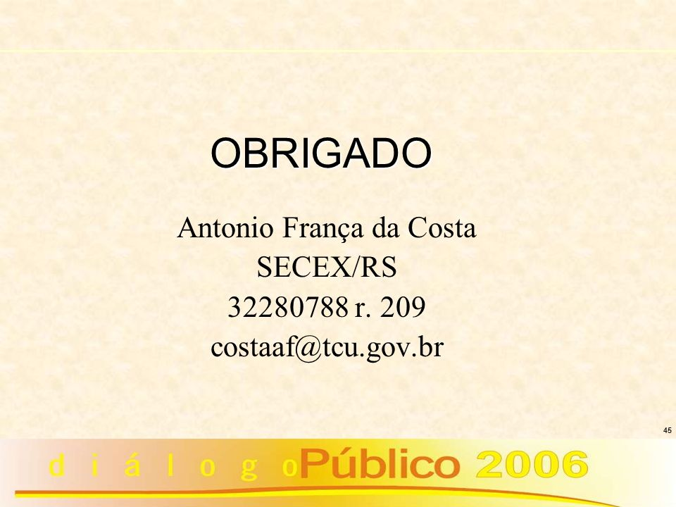 Antonio França da Costa SECEX/RS 32280788 r. 209 costaaf@tcu.gov.br