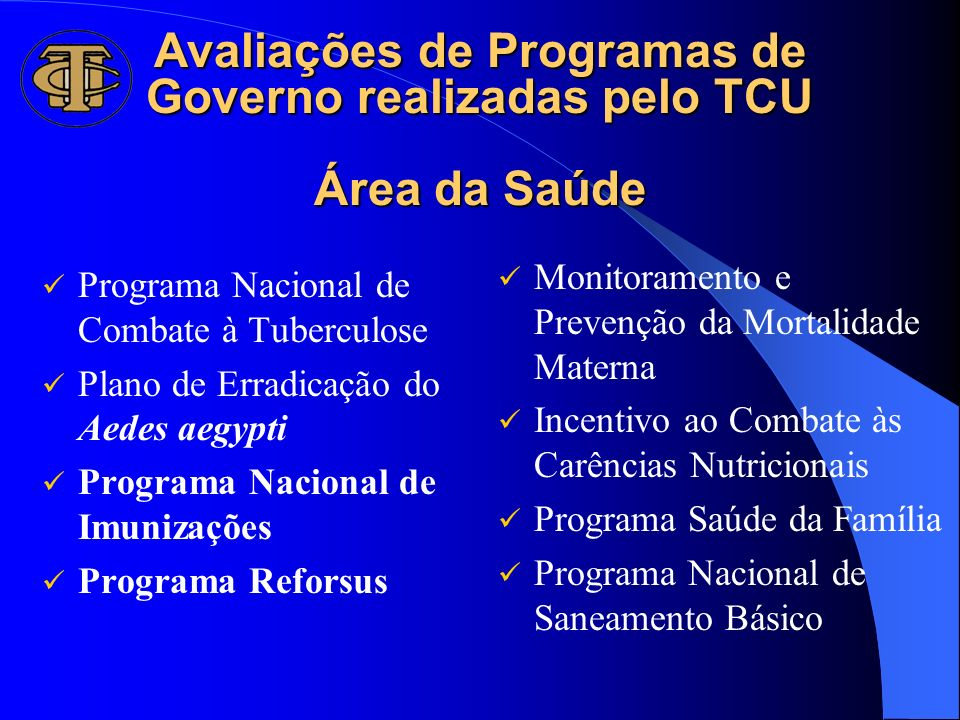 Avaliações de Programas de Governo realizadas pelo TCU Área da Saúde