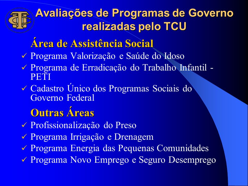 Avaliações de Programas de Governo realizadas pelo TCU