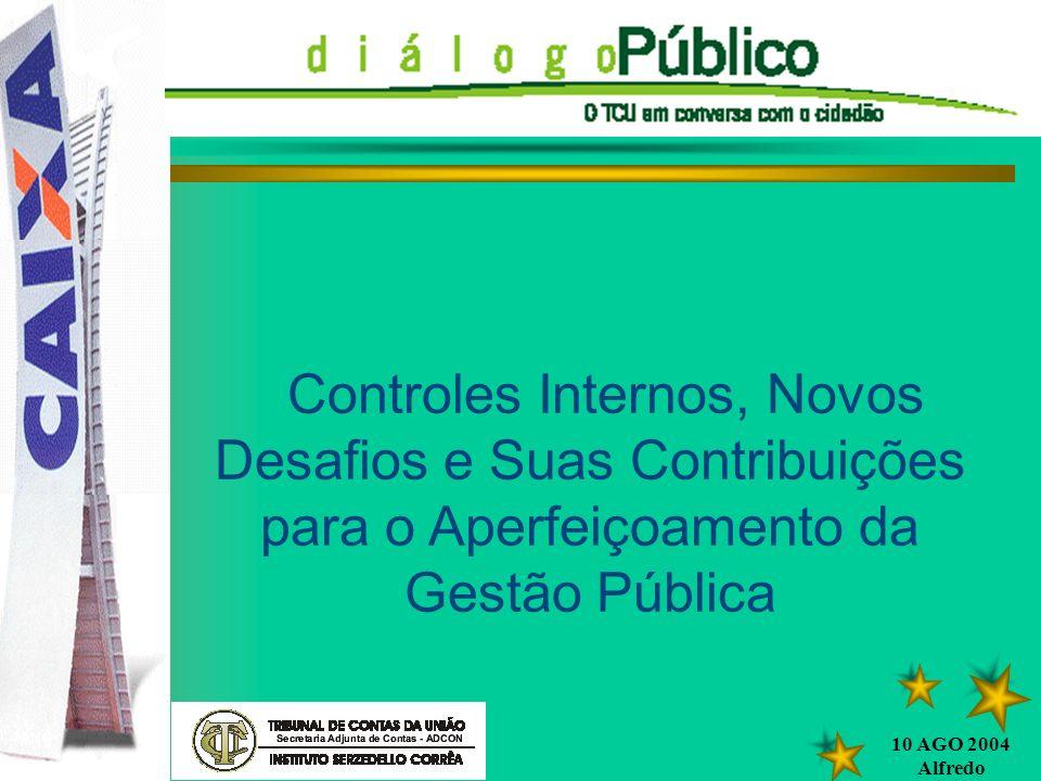 DIÁLOGO PÚBLICO Controles Internos, Novos Desafios e Suas Contribuições para o Aperfeiçoamento da Gestão Pública.