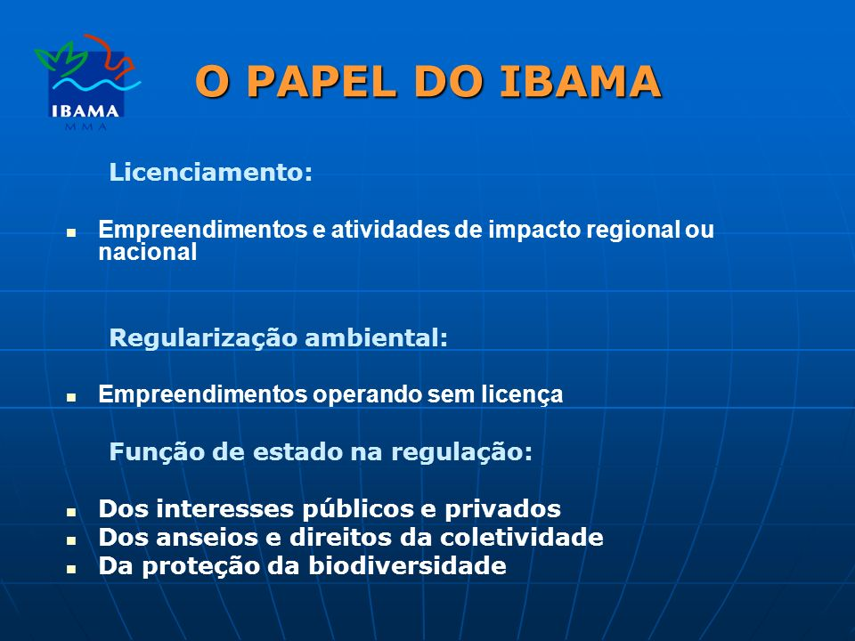 O PAPEL DO IBAMA Licenciamento: