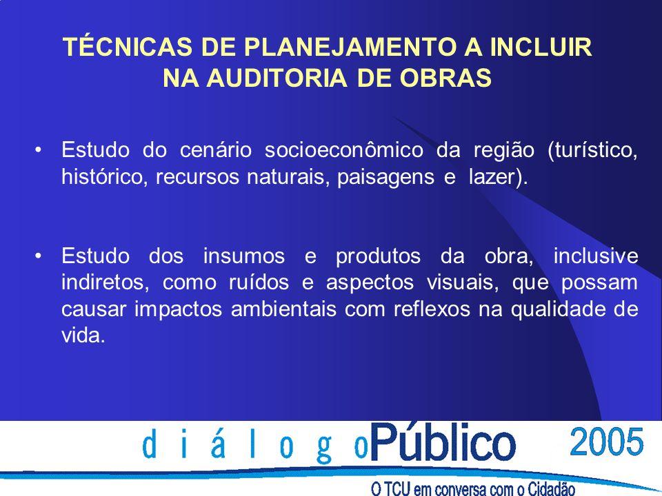 TÉCNICAS DE PLANEJAMENTO A INCLUIR NA AUDITORIA DE OBRAS