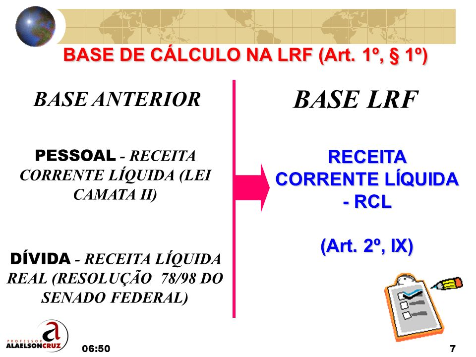 BASE DE CÁLCULO NA LRF (Art. 1º, § 1º)