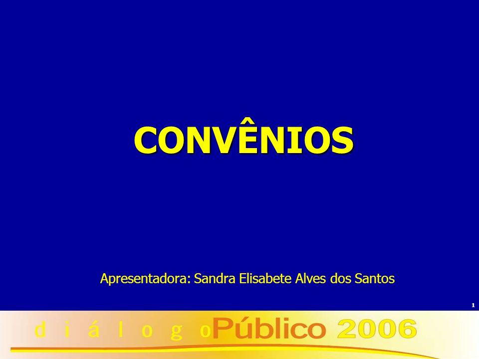 Apresentadora: Sandra Elisabete Alves dos Santos