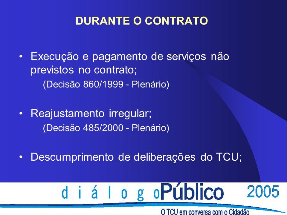 Execução e pagamento de serviços não previstos no contrato;