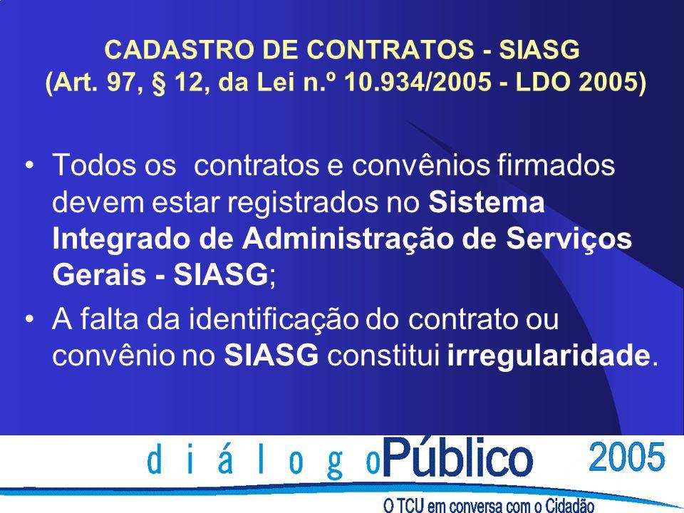 CADASTRO DE CONTRATOS - SIASG (Art. 97, § 12, da Lei n. º 10