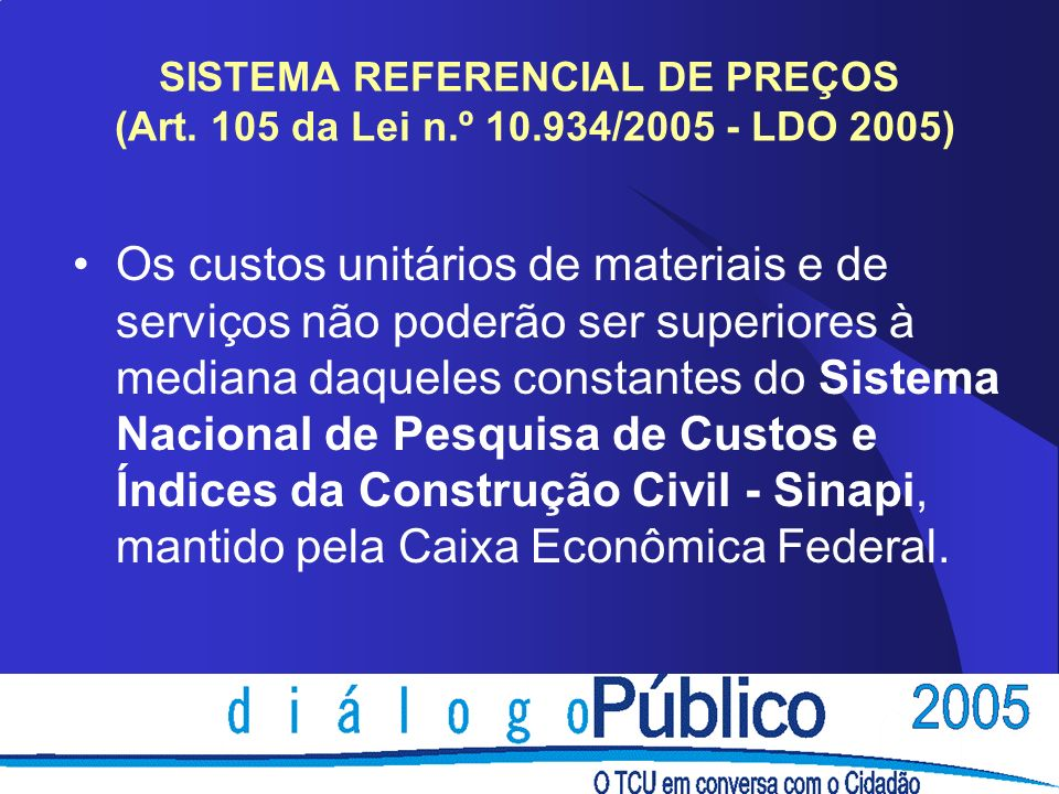 SISTEMA REFERENCIAL DE PREÇOS (Art. 105 da Lei n. º 10