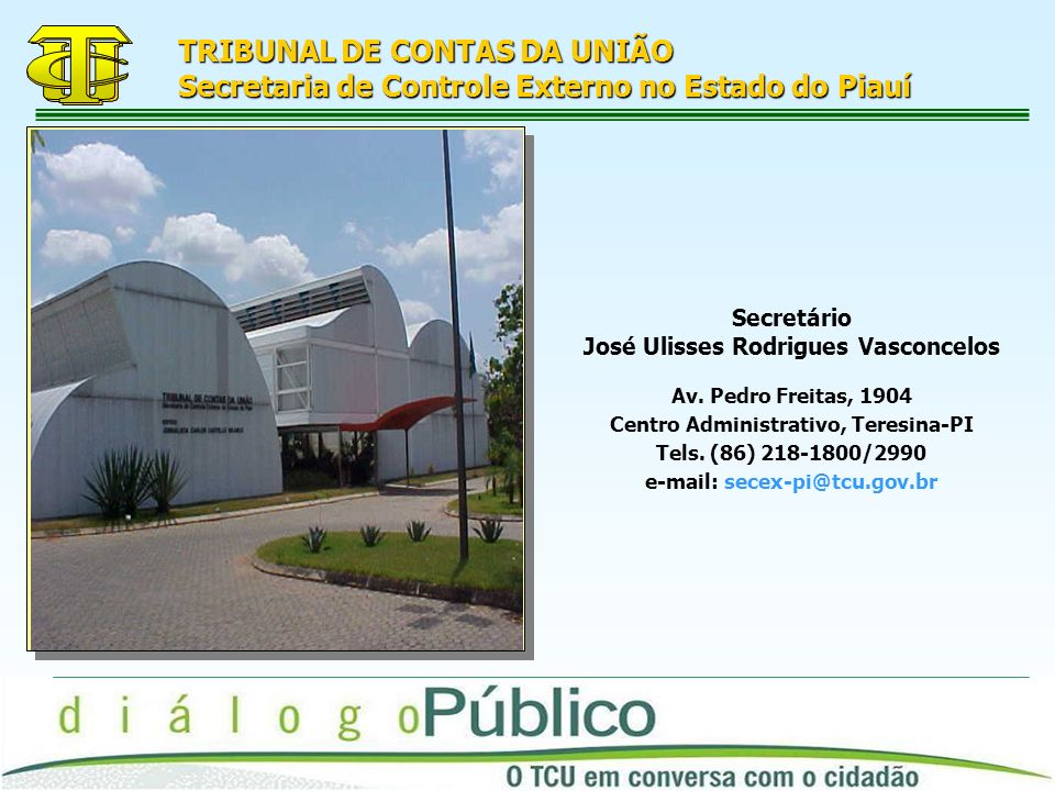 TRIBUNAL DE CONTAS DA UNIÃO Secretaria de Controle Externo no Estado do Piauí