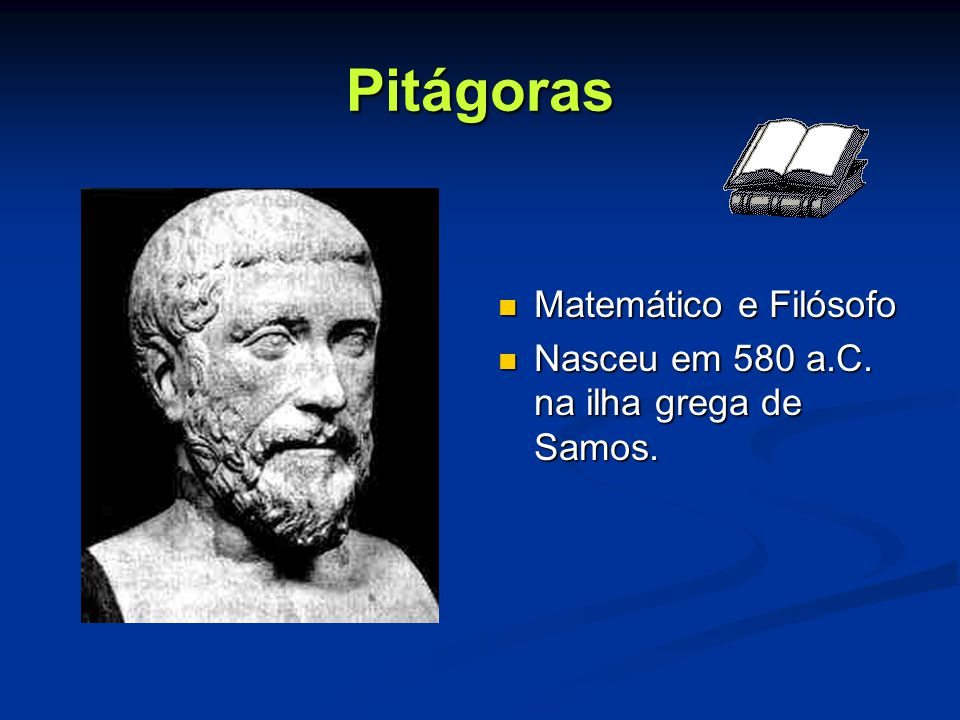 Pitágoras Matemático e Filósofo