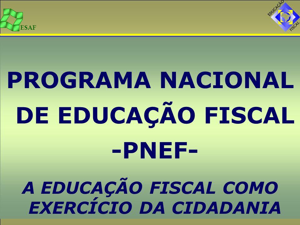 PROGRAMA NACIONAL DE EDUCAÇÃO FISCAL -PNEF-