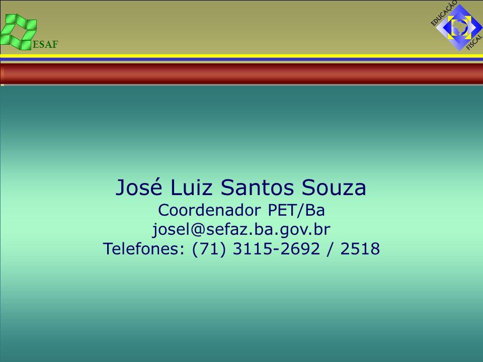 José Luiz Santos Souza Coordenador PET/Ba josel@sefaz.ba.gov.br