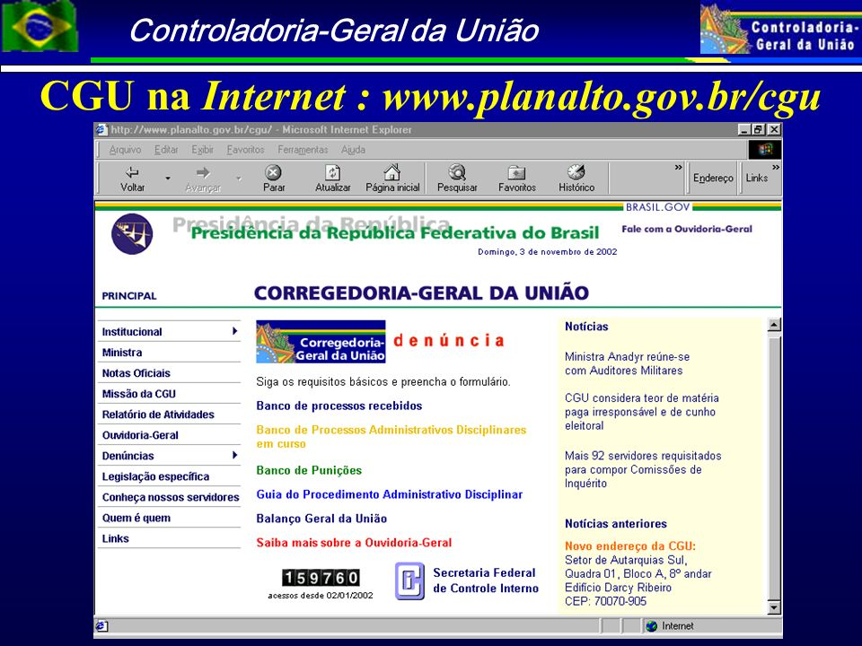 CGU na Internet : www.planalto.gov.br/cgu