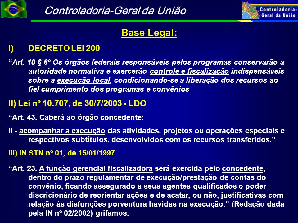 Base Legal: DECRETO LEI 200 II) Lei nº 10.707, de 30/7/2003 - LDO