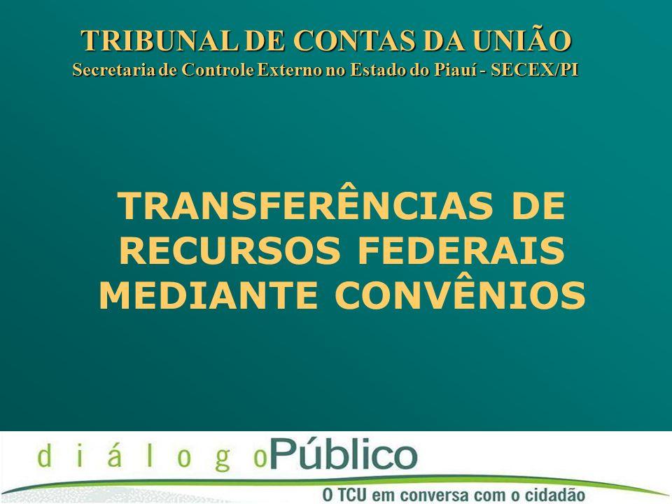 TRANSFERÊNCIAS DE RECURSOS FEDERAIS MEDIANTE CONVÊNIOS