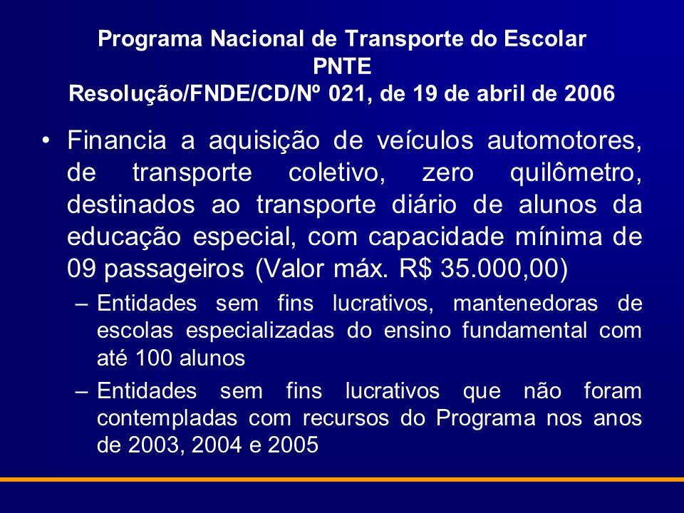 Programa Nacional de Transporte do Escolar PNTE Resolução/FNDE/CD/Nº 021, de 19 de abril de 2006