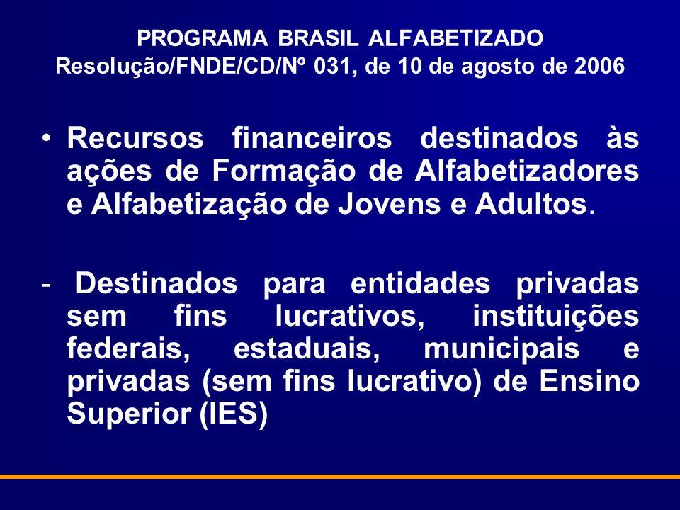 PROGRAMA BRASIL ALFABETIZADO Resolução/FNDE/CD/Nº 031, de 10 de agosto de 2006