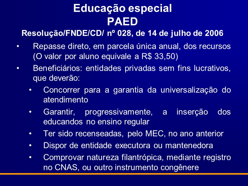 Educação especial PAED Resolução/FNDE/CD/ nº 028, de 14 de julho de 2006