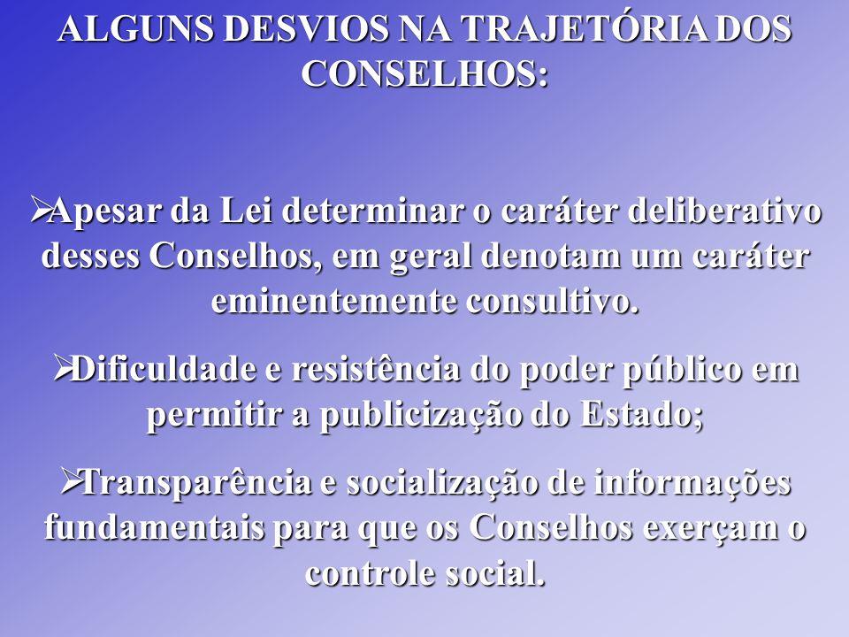 ALGUNS DESVIOS NA TRAJETÓRIA DOS CONSELHOS: