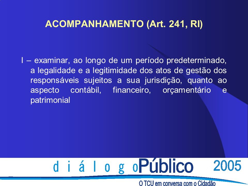 ACOMPANHAMENTO (Art. 241, RI)