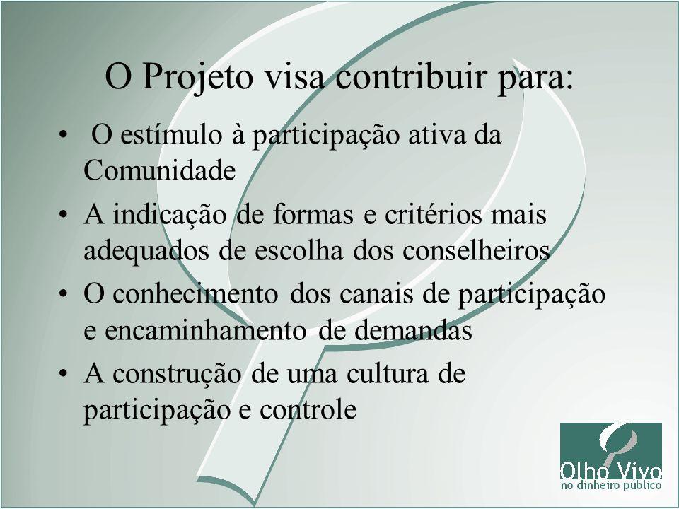O Projeto visa contribuir para: