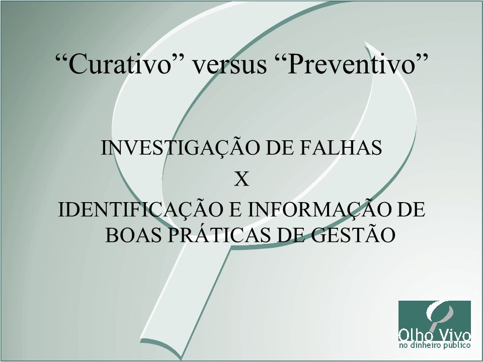Curativo versus Preventivo