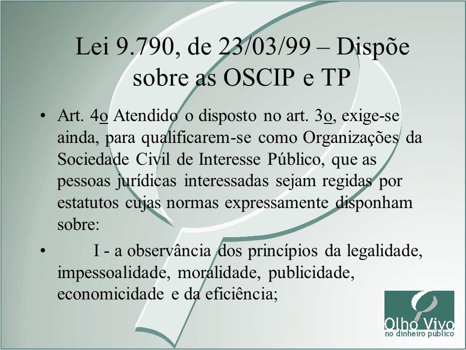 Lei 9.790, de 23/03/99 – Dispõe sobre as OSCIP e TP