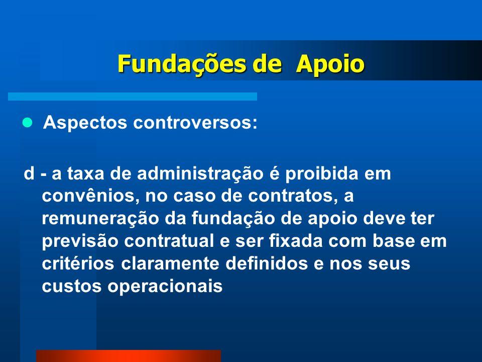 Fundações de Apoio Aspectos controversos: