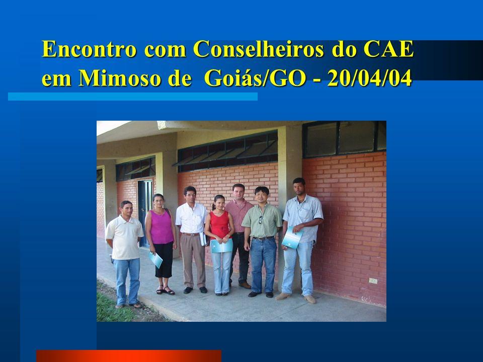 Encontro com Conselheiros do CAE em Mimoso de Goiás/GO - 20/04/04