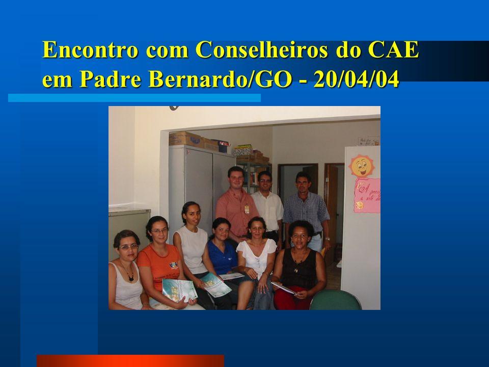 Encontro com Conselheiros do CAE em Padre Bernardo/GO - 20/04/04
