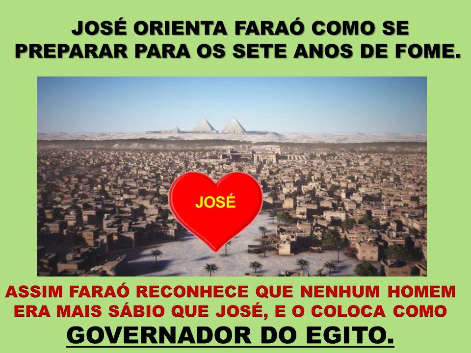 JOSÉ ORIENTA FARAÓ COMO SE PREPARAR PARA OS SETE ANOS DE FOME.