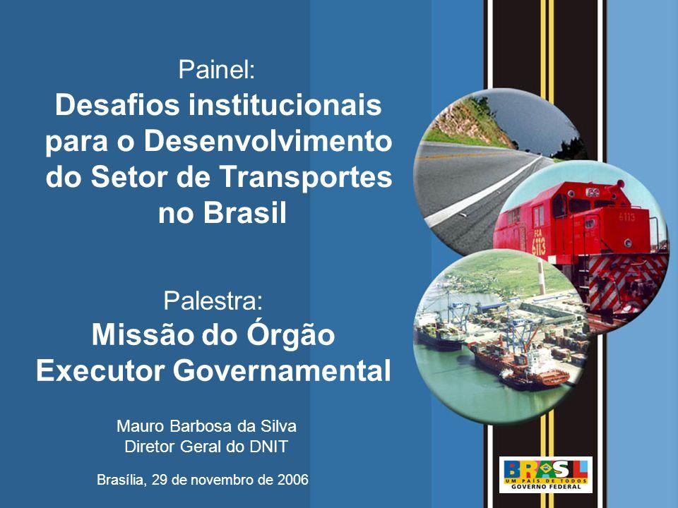 Desafios institucionais para o Desenvolvimento do Setor de Transportes