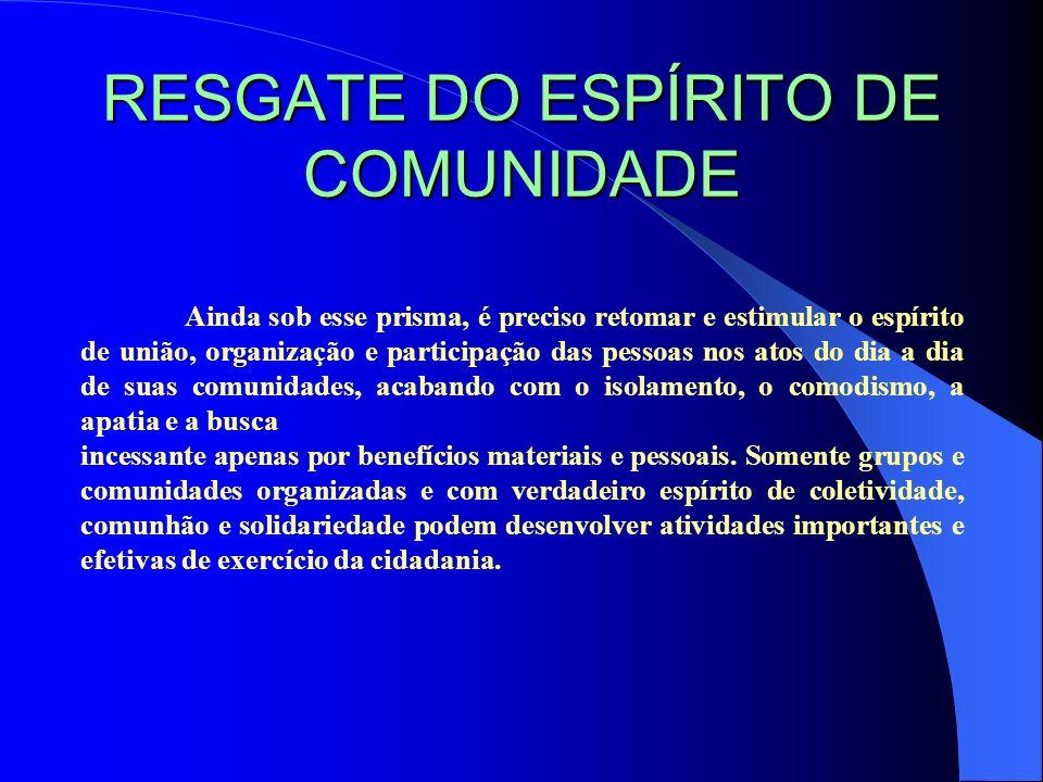 RESGATE DO ESPÍRITO DE COMUNIDADE