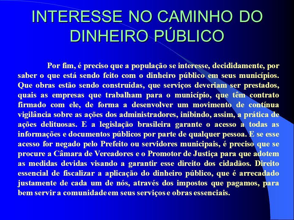 INTERESSE NO CAMINHO DO DINHEIRO PÚBLICO