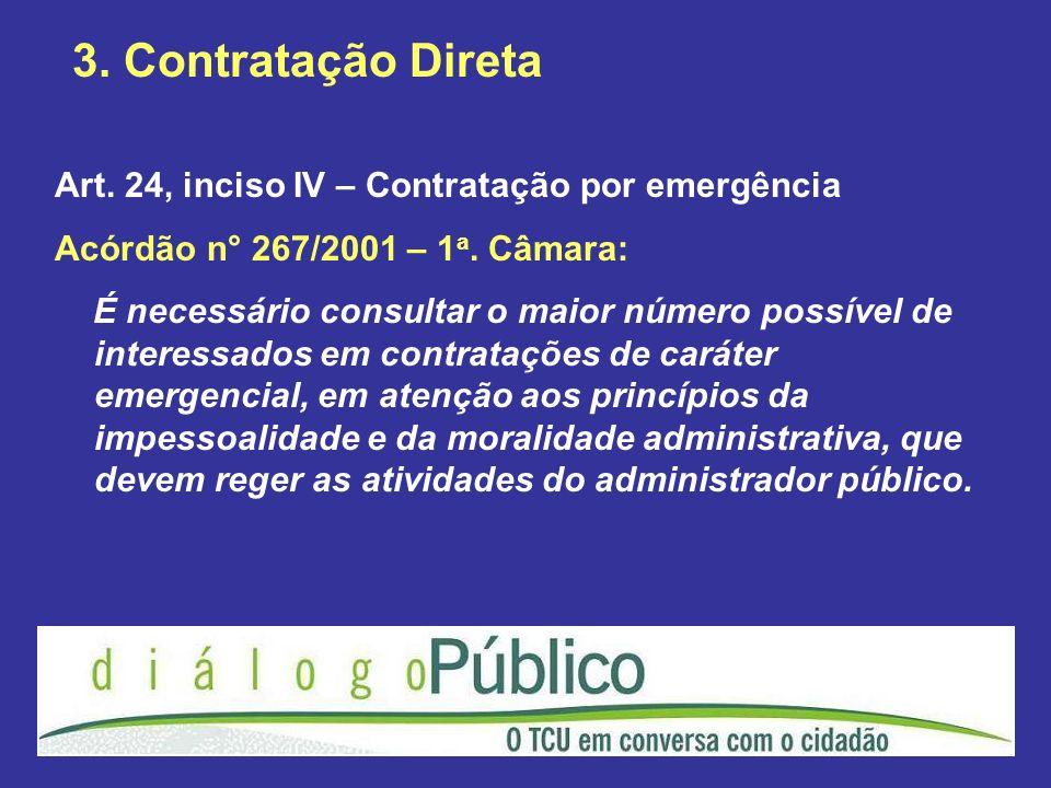 3. Contratação Direta Art. 24, inciso IV – Contratação por emergência