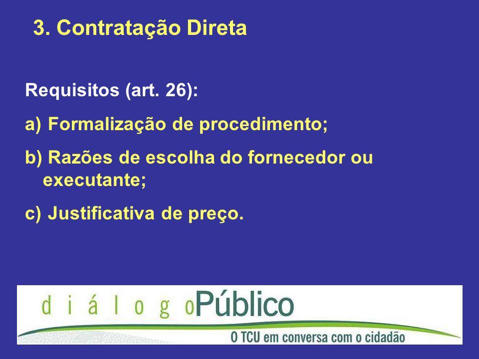 3. Contratação Direta Requisitos (art. 26):