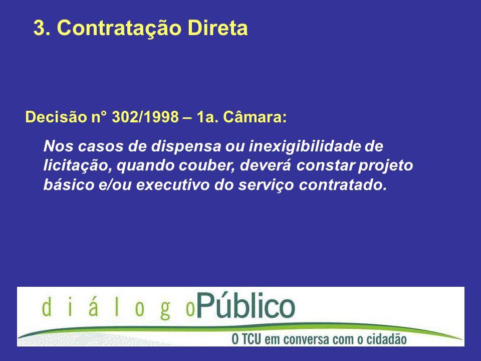 3. Contratação Direta Decisão n° 302/1998 – 1a. Câmara: