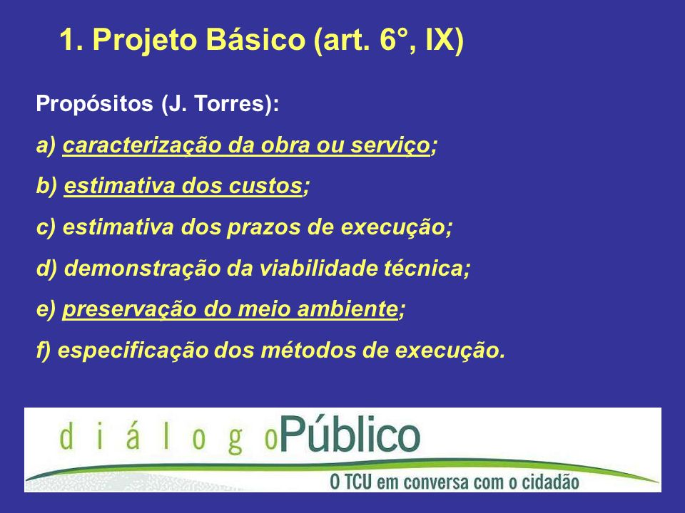 1. Projeto Básico (art. 6°, IX)