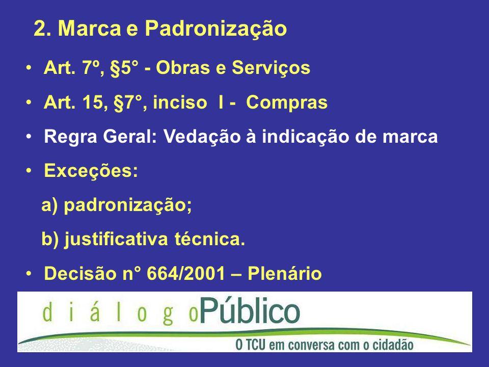 2. Marca e Padronização Art. 7º, §5° - Obras e Serviços