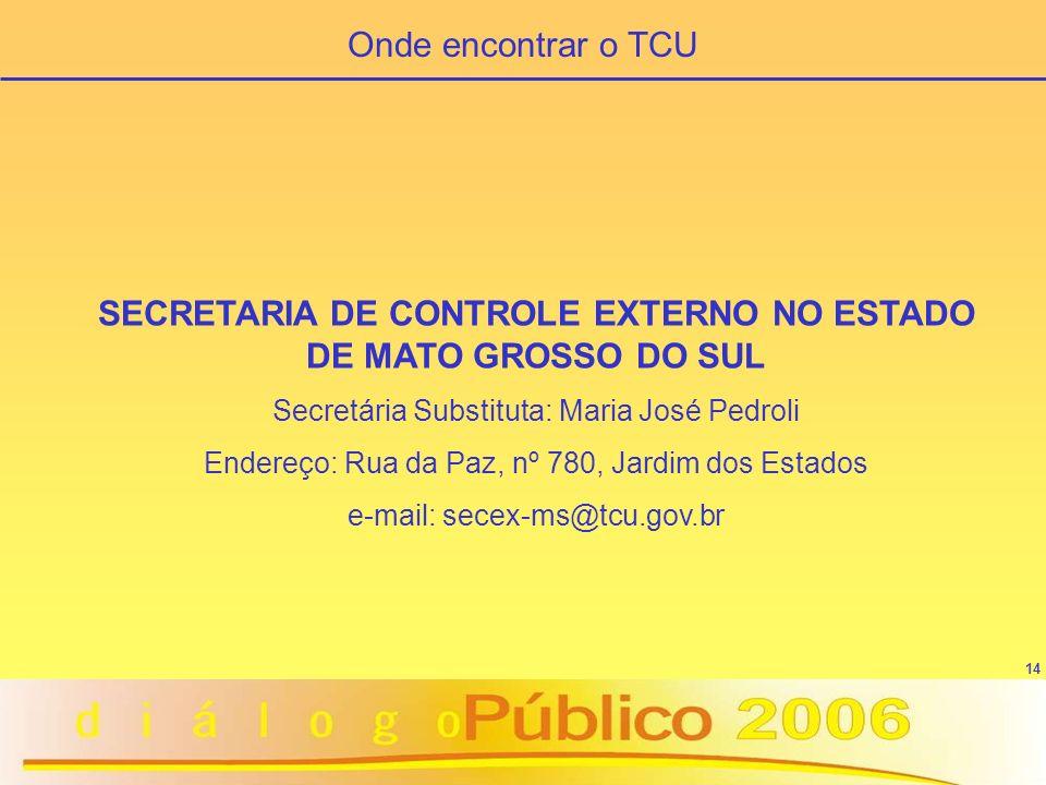 SECRETARIA DE CONTROLE EXTERNO NO ESTADO DE MATO GROSSO DO SUL