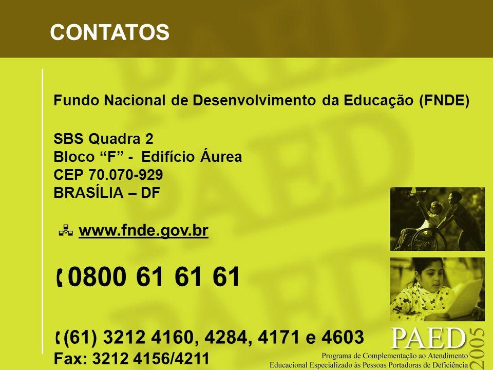 CONTATOS Fundo Nacional de Desenvolvimento da Educação (FNDE) SBS Quadra 2. Bloco F - Edifício Áurea.