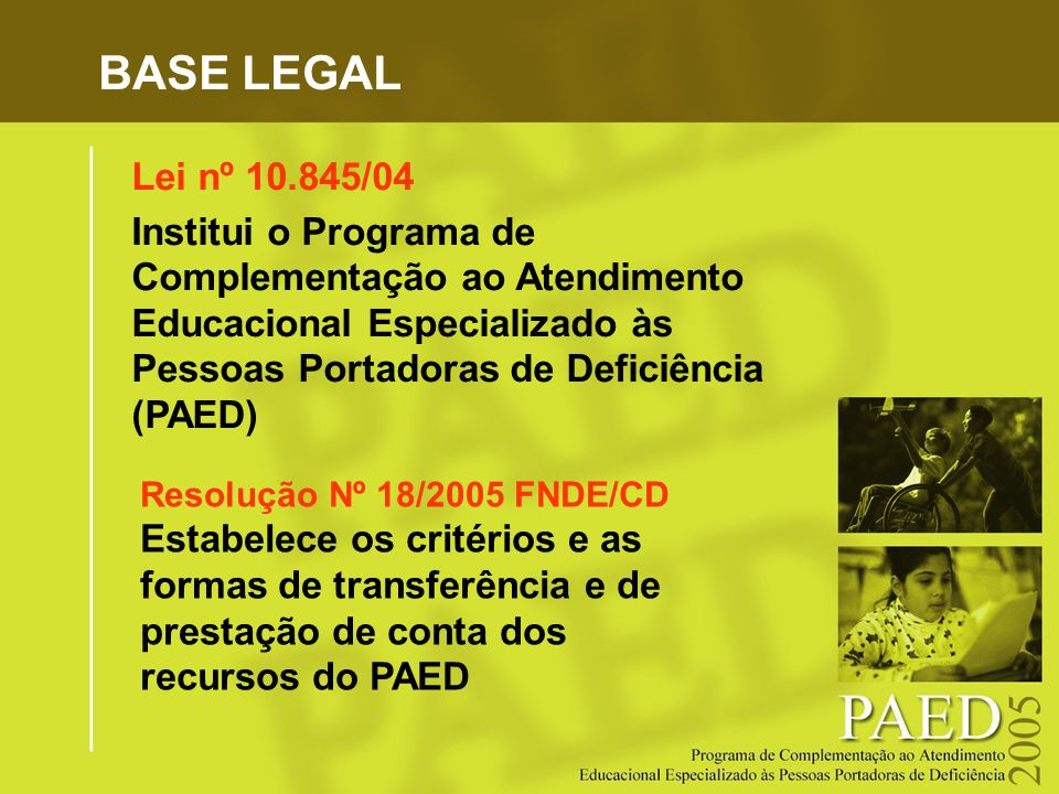 BASE LEGAL Lei nº 10.845/04.