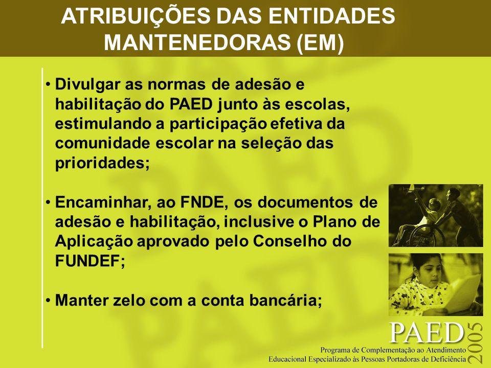 ATRIBUIÇÕES DAS ENTIDADES MANTENEDORAS (EM)