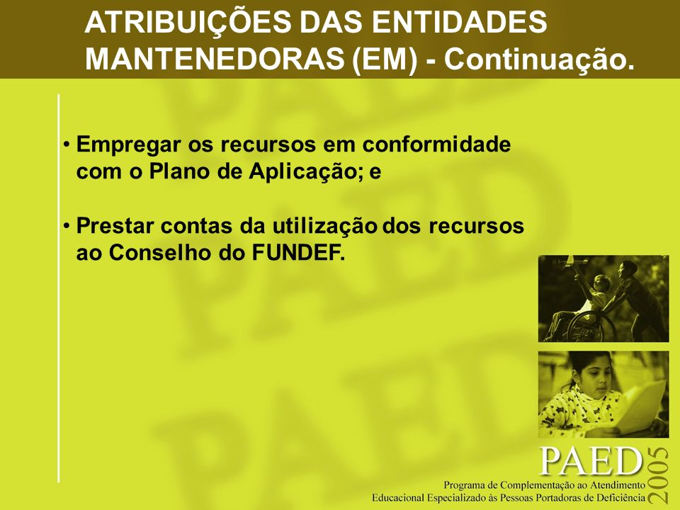 ATRIBUIÇÕES DAS ENTIDADES MANTENEDORAS (EM) - Continuação.